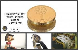 Leilão Especial Arte, Vinhos Relógios, Ouro de Agosto 2021